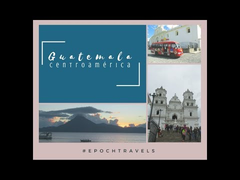 Guatemala Travel Vlog 2018