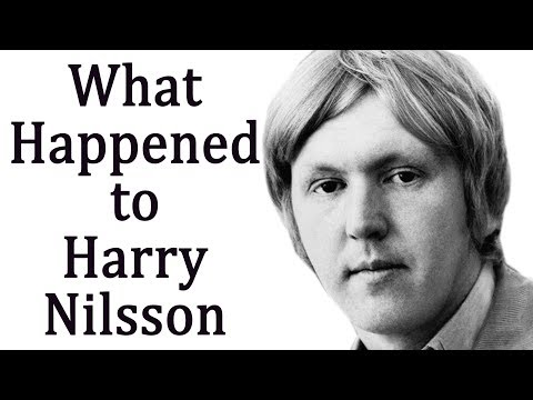 What happened to HARRY NILSSON?