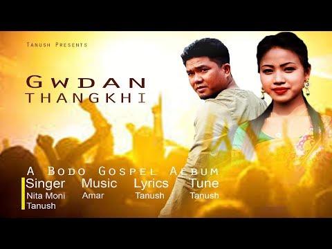 Song : Gwdan thangkhi ...A bodo Gospel Album