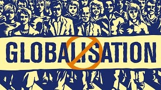 Deglobalisation: be careful what you wish for