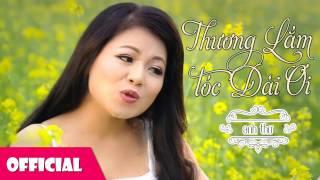 Thương Lắm Tóc Dài Ơi - Anh Thơ [Official Audio]