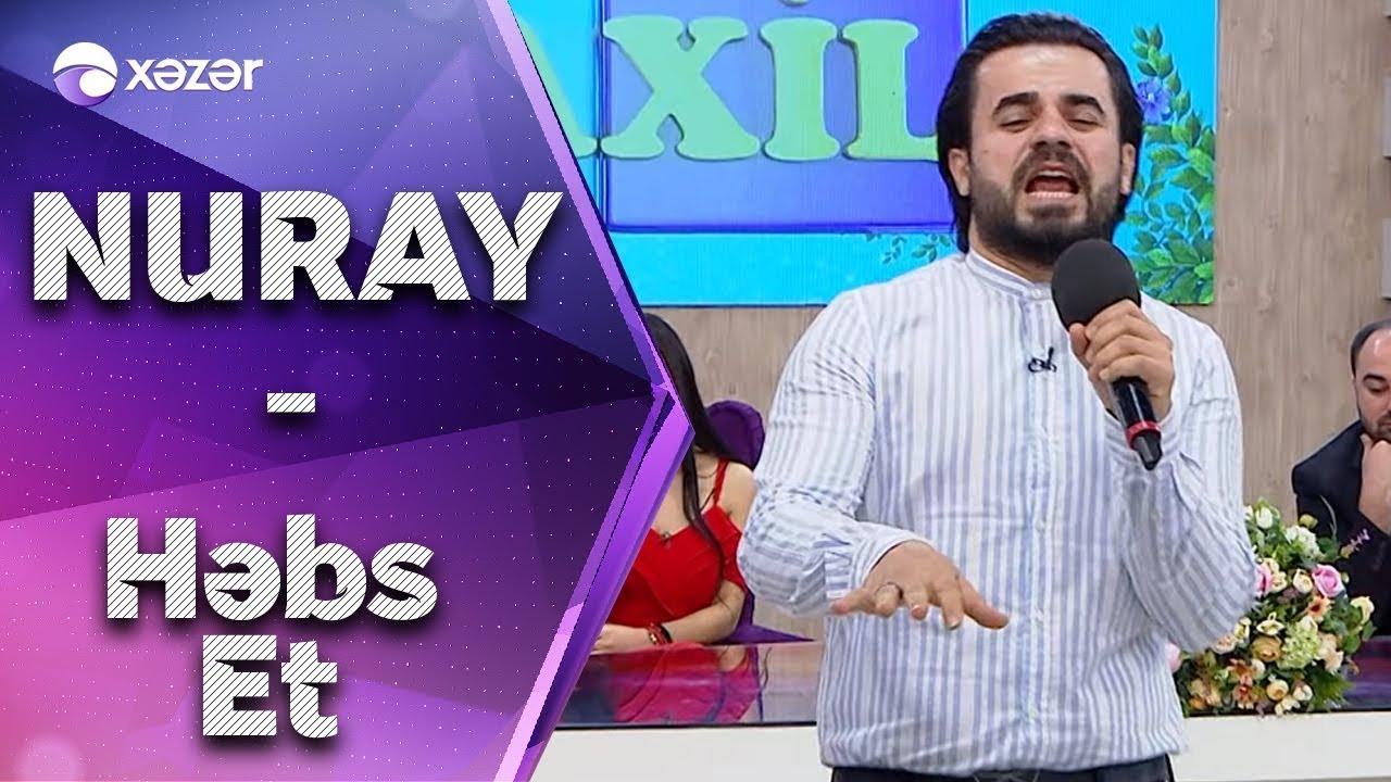 Nuray Meherov - Hebs et (Her Şey Daxil)