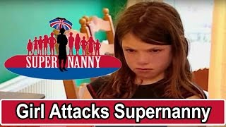 Young Girl Attacks Supernanny! | Supernanny