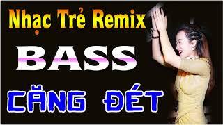 Liên Khúc Nhạc Sống DJ Remix Cực Mạnh   Nhạc Trẻ Remix Mới Hay Nhất 2018   Bass Căng Đét Vol3
