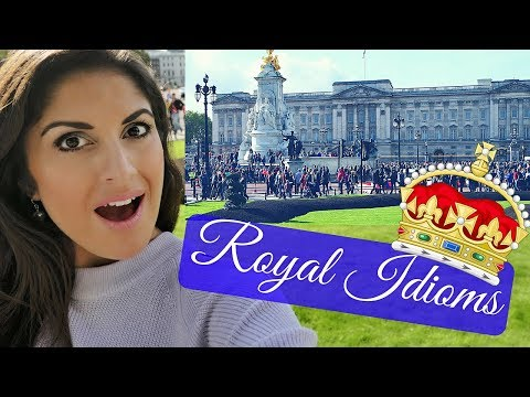 6 Royal English Idioms  and Expressions from Buckingham Palace | English Vocabulary