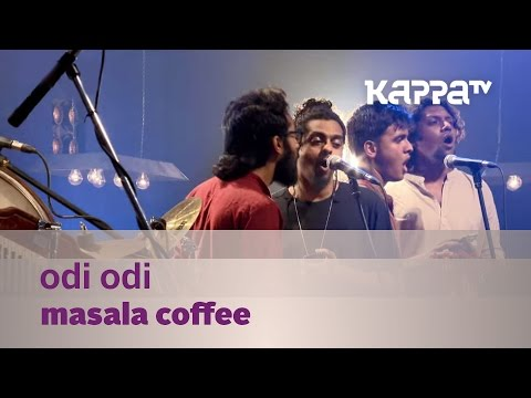 Odi Odi - Masala Coffee - Music Mojo Season 3 - KappaTV
