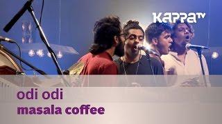 Odi Odi - Masala Coffee - Music Mojo Season 3 - KappaTV