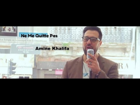 Amine Khalifa - Ne me quitte pas
