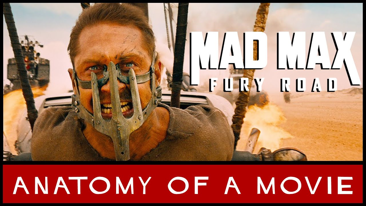 Mad Max Fury Road Review Tom Hardy Anatomy Of A Movie Youtube