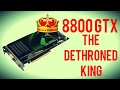 The Nvidia 8800 GTX - The Dethroned King?