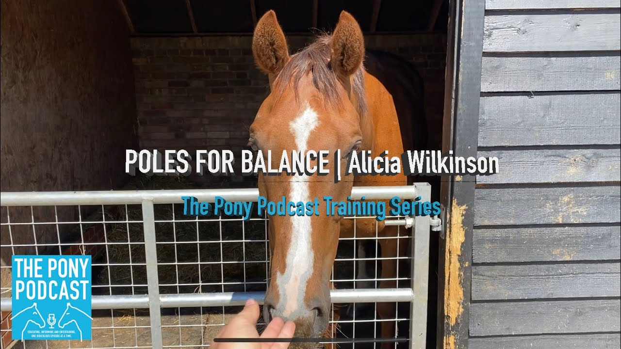PonyPod Training Series |  Alicia Wilkinson | Poles for Balance