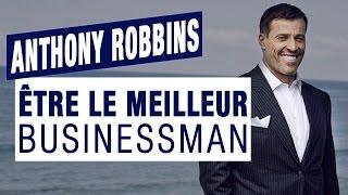 comment tre le meilleur businessman par anthony robbins