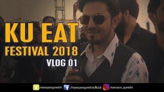 KU EAT FESTIVAL 2018   VLOG 01   Mansoor Qureshi MAANi