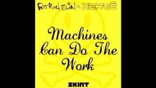 Fatboy Slim - Machines Can Do The Work (Action Man aka Herve