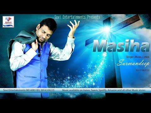 Masiha   Surmandeep   Punjabi Devotional Christian song   Yeshu Masih   Label Sovi Entertainments
