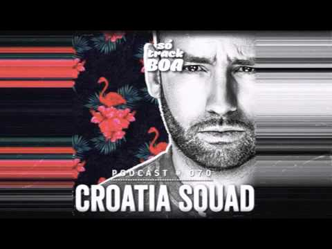 Croatia Squad - SOTRACKBOA @ Podcast # 070 / March 2016