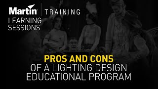 Martin Learning Sessions: Pros and Cons of a Lighting Design Educational Program