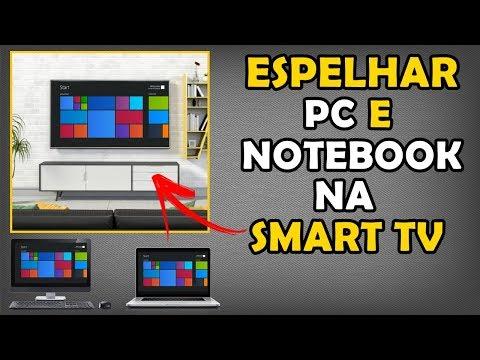 Transmitir (Espelhar) Tela do PC ou Notebook Para a Smart TV