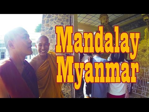 What's up with Mandalay, Myanmar?
