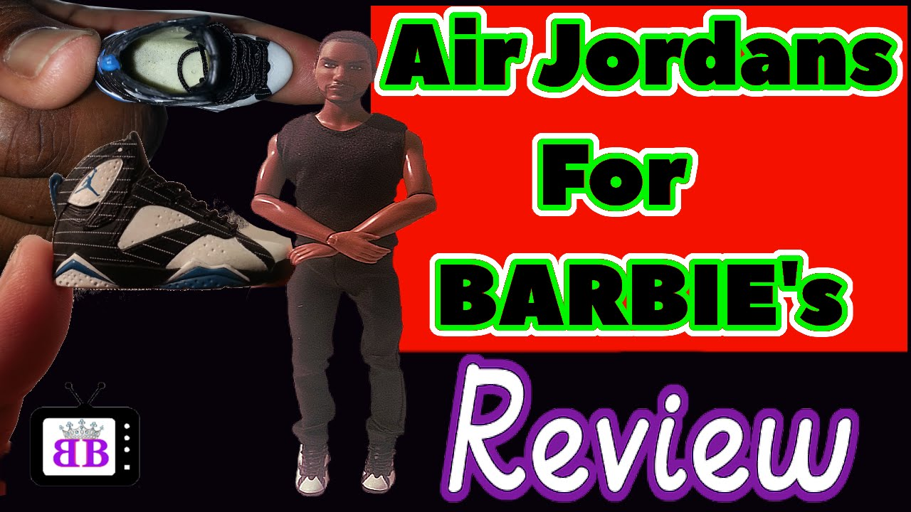 Air Jordan's For Barbie Dolls Haul & Review- Ken Doll Shoes & 1:6  Fashion/Action Figures - YouTube