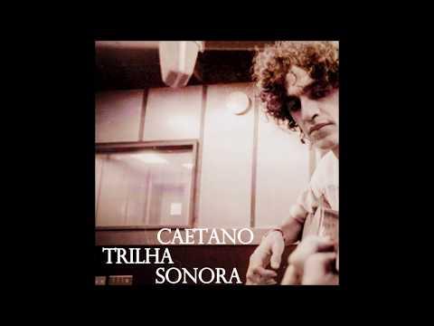 Caetano Veloso - Trilha Sonora | Soundtracks [Full Album]