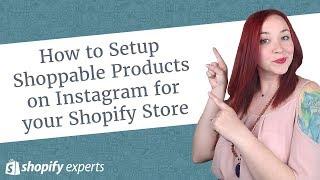 Comment le programme d'Installation Shoppable Produits sur Instagram pour votre Boutique Shopify