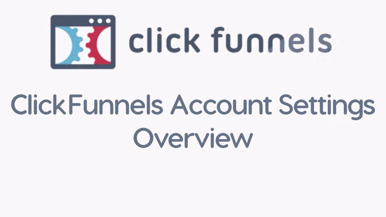 ClickFunnels Account Settings Overview