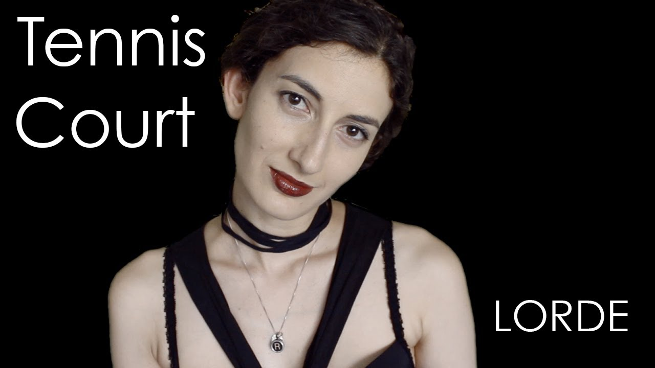 Tennis Court Lorde Youtube