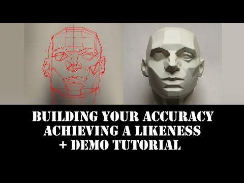 Building Your Accuracy - Achieving a Likeness - The First Step of Realism + DEMO TUTORIAL