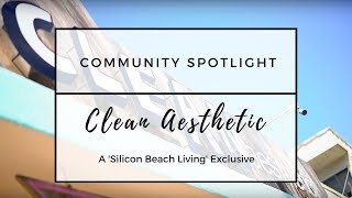 Community Spotlight | Clean Aesthetic | Playa Del Rey
