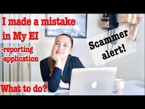 What To Do If You Make A Mistake On EI Reporting Or Application. Scammers Might Call You.Be Vigilant