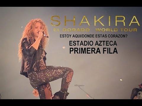 """Shakira """"Estoy AquiDonde Estas Corazon?"""" PRIMERA FILA ESTADIO AZTECA 11 de Octubre"""