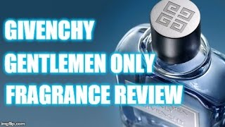 Givency Gentlemen Only for men Fragrance Review
