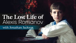 The Lost Life of Alexis Romanov | with Jonathan Jackson
