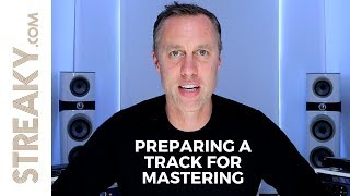 PREPARING A TRACK FOR MASTERING | Streaky.com
