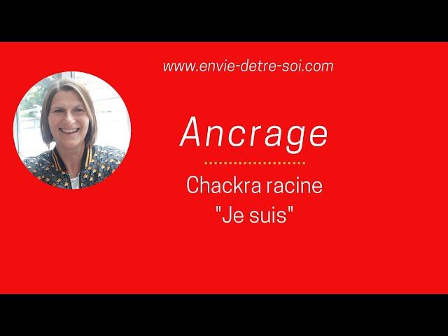 Ancrage chakra racine