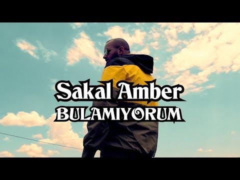 Sakal Amber - Bulamıyorum
