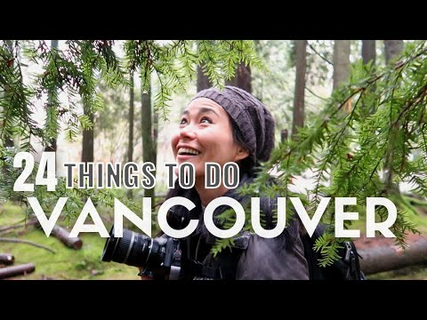 24 Top Things to Do in Vancouver | Vancouver Travel Guide |