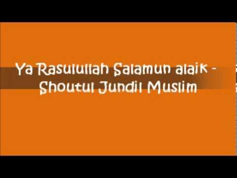 Ya Rasulullah Salamun Alaik - Shoutul Jundil Muslim