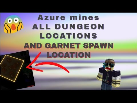 Azure Mines HOW TO GET GARNET And ALL DUNGEON LOCATIONS