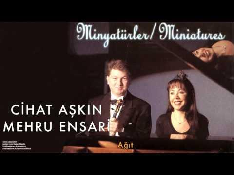 Cihat Aşkın & Mehru Ensari - Ağıt [ Minyatürler 1998 © Kalan Müzik ]