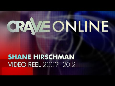 CraveOnline.com - Shane Hirschman Reel