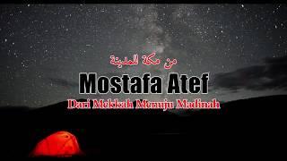Download Mp3 Mostafa Atef - Min Makkah Lil Madinah  Indonesia Subtitle
