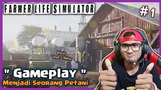 🌟MENJADI TUKANG PETANI || Farmer Life Simultor Indonesia #1