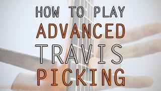 How To Play Travis Picking on Guitar (Advanced)