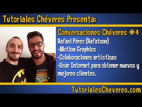 Conversaciones Cheveres #4: Rafael Pérez (Rafatoon)