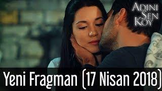 Adını Sen Koy Yeni Fragman (17 Nisan 2018)