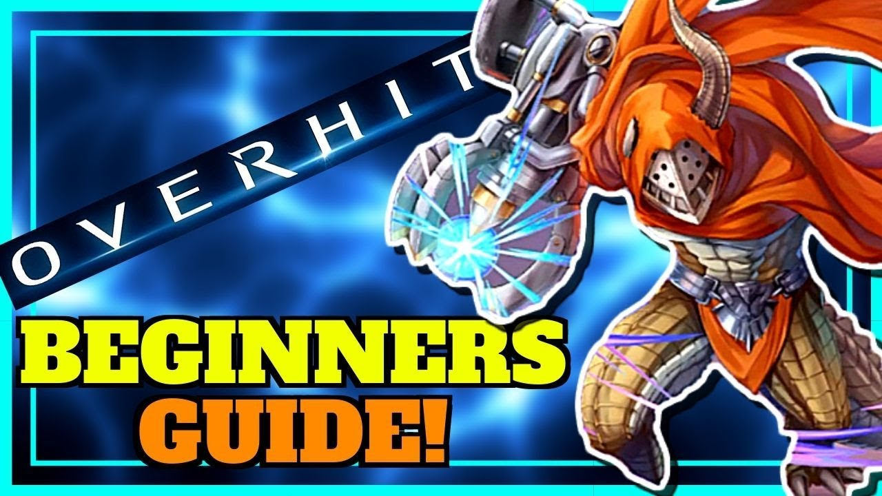 [OVERHIT] BEGINNERS GUIDE!