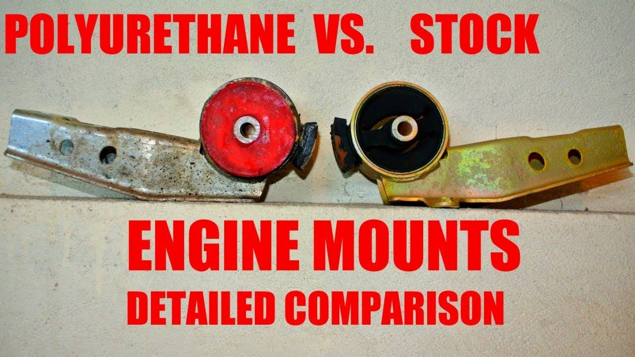 Polyurethane vs stock engine mounts detailed comparison for How to make polyurethane motor mounts