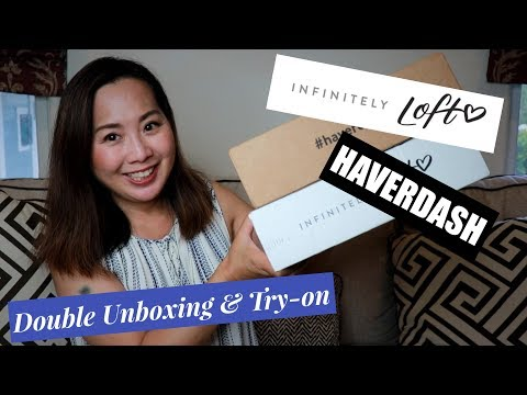 Infinitely LOFT & Haverdash| 2 Clothing Rental Subscriptions | Unboxing & Try-on | August 2019